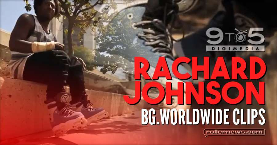 Rachard Johnson - BG.Worldwide - Clips by Erick Rodriguez
