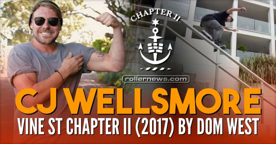CJ Wellsmore - Vine St Chapter II (2017) by Dom West, Full Section now Online