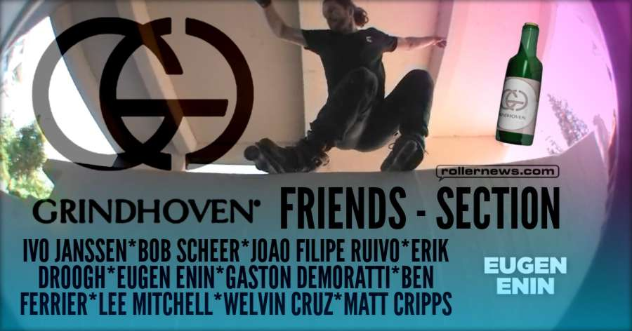 Grindhoven - Friends Section (2017) by Jeroen Wullems, with Erik Droogh, Eugen Enin & more!