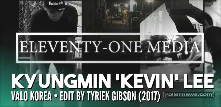 Kyungmin 'Kevin' Lee (Valo, Korea) - Edit by Tyriek Gibson (2017)