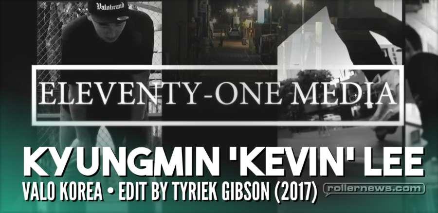 Kyungmin 'Kevin' Lee (Valo, Korea) - Edit by Tyriek Gibson (2017)
