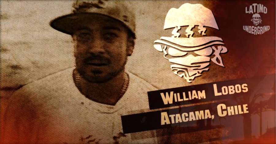 William Lobos (Chile, 2017) - Latino Undergrind x LUG Media Edit