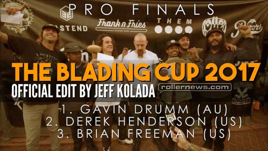 The Blading Cup 2017 - Official Edit by Jeff Kolada