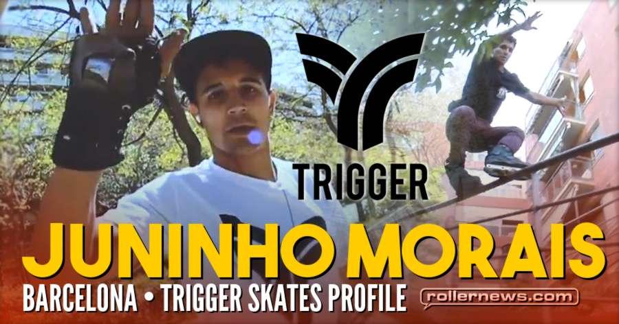 Juninho Morais (Spain) - 2017 Barcelona Profile for Trigger Skate
