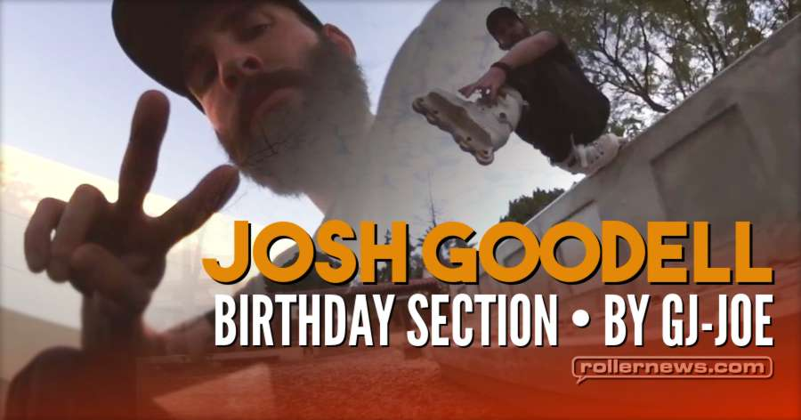 Josh Goodell - Shoes with Wheels, Birthday section. 32 years young! Edit by Joe Esquivel (GL-Joe)