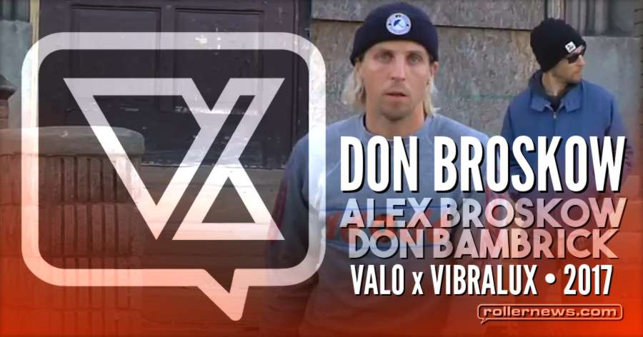 Valo x Vibralux - Don Broskow (2017), with Alex Broskow & Don Bambrick