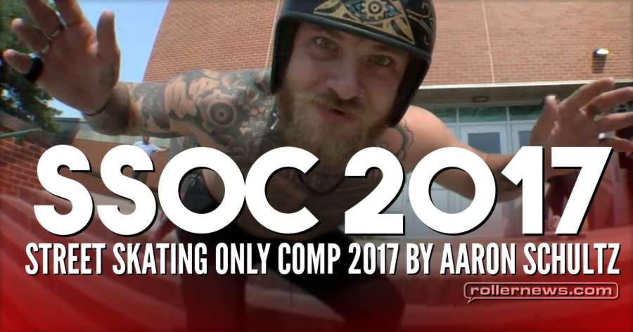 SSOC - Street Skating Only Comp 2017, Edit by Aaron Schultz