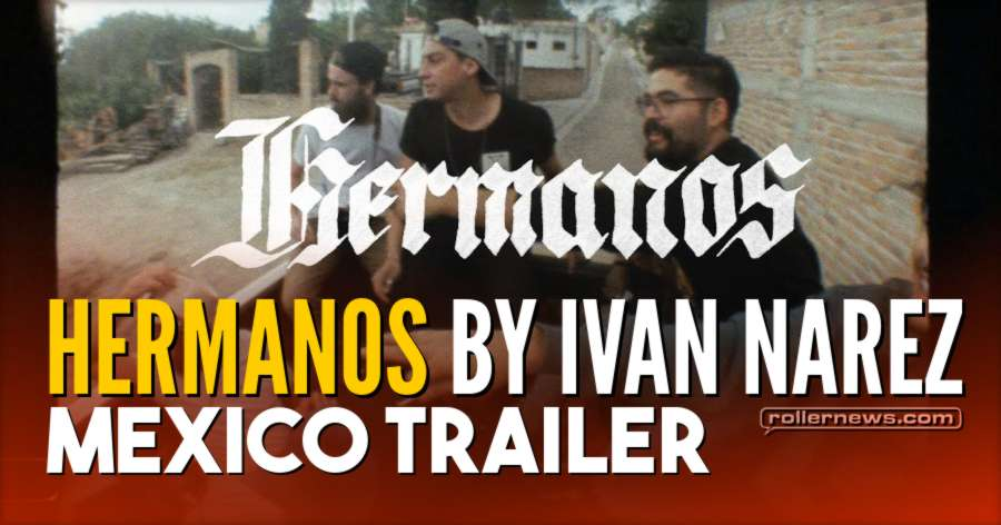 Hermanos by Ivan Narez - Mexico Trailer