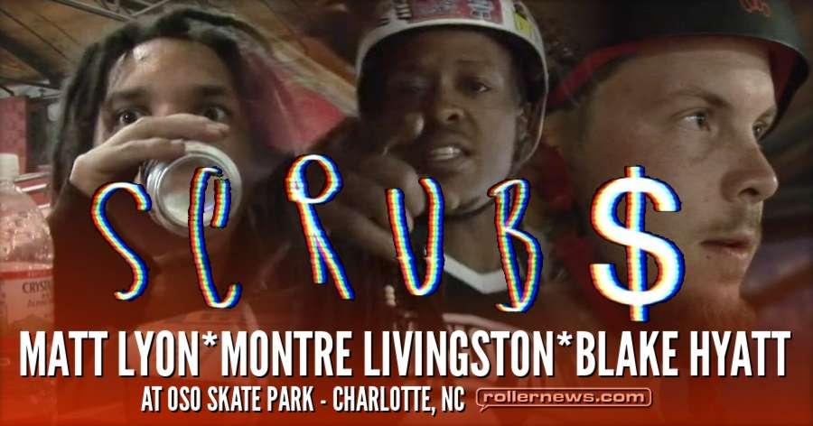 Scrub$ at Oso Skate Park (2017) With Montre Livingston, Blake Hyatt, Matt Lyon & Friends