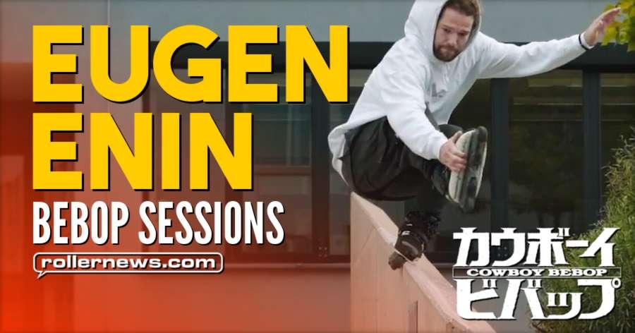 Eugen Enin - Bebop Sessions (2017) by Daniel Enin - USD Skates