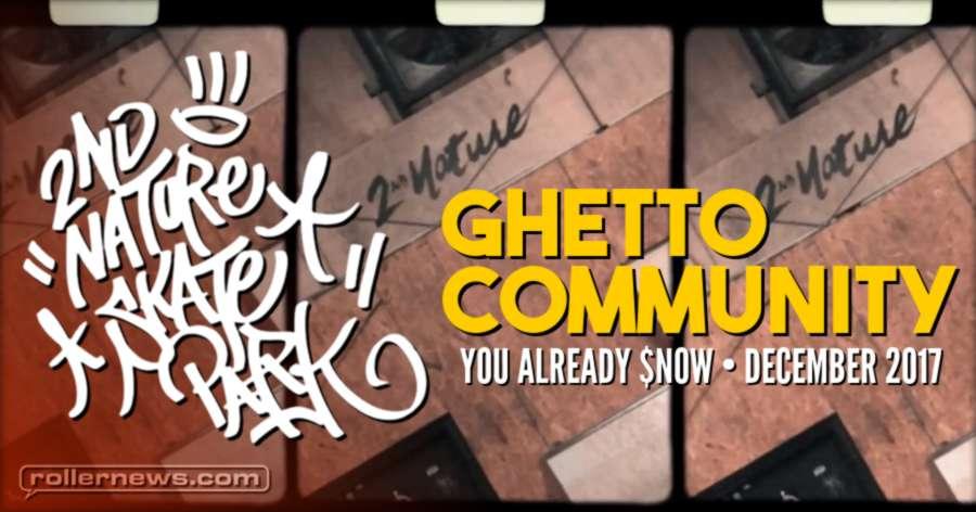 Ghetto Community - You Already Snow (December 2017)