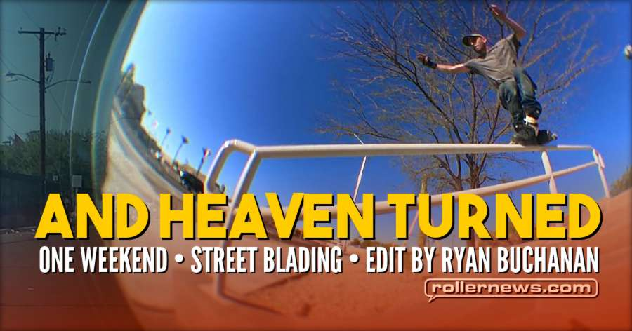 And Heaven Turned - One Weekend, Street Blading (2017) by Ryan Buchanan
