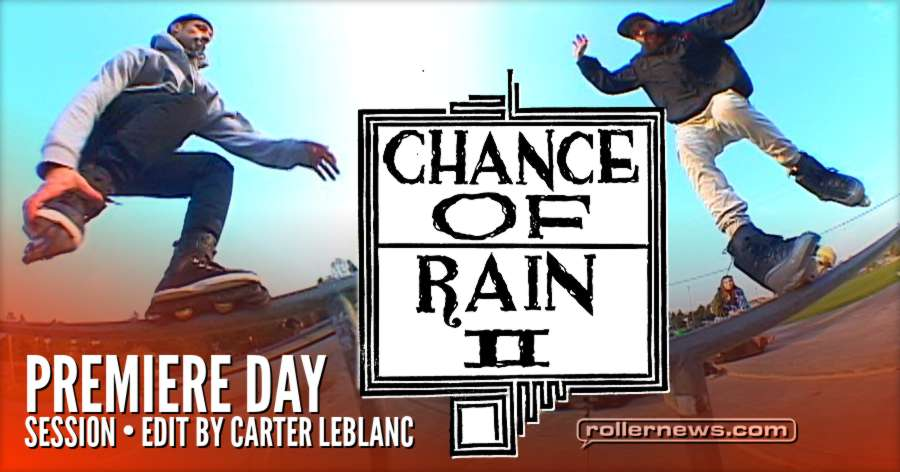 Chance of Rain 2 (2017) - Premiere Day, Session. Edit by Carter Leblanc