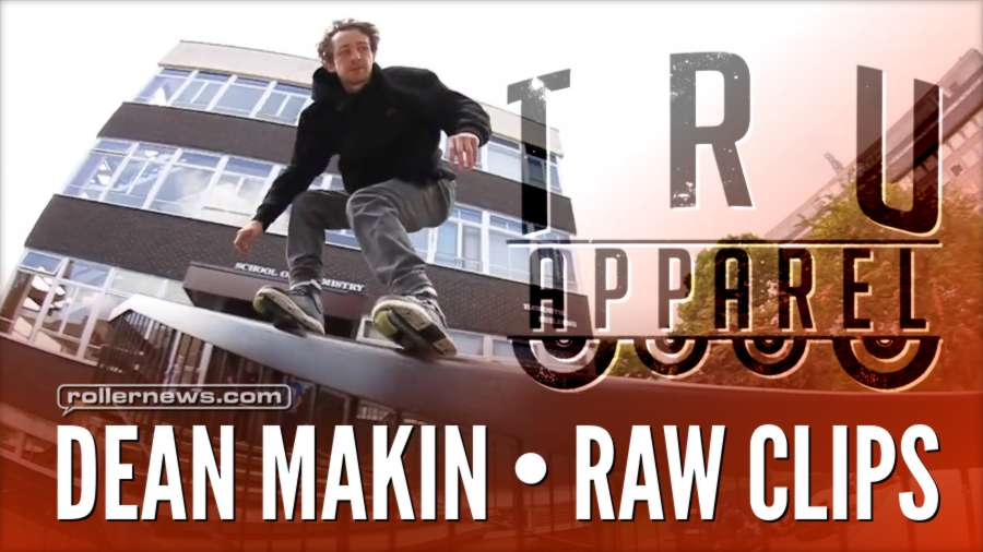Dean Makin - Tru Apparel, Raw Clips (2017)