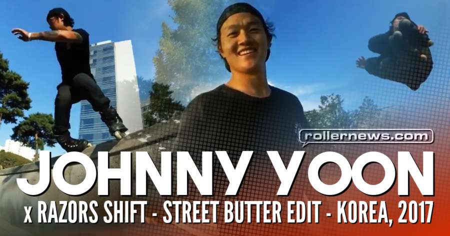 Johnny Yoon x Razors Shift - Street Butter Edit (Korea, 2017)