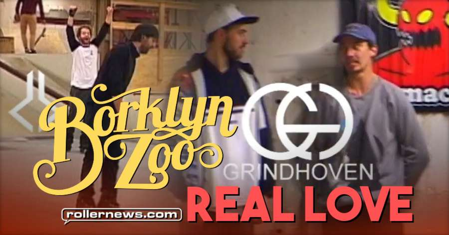 Borklyn Zoo x Grindhoven - Real Love X (2017) with Eugen Enin, Daniel Laufs & Friends