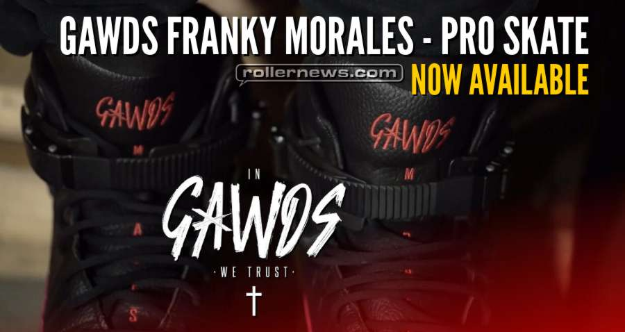 Gawds Franky Morales - Pro Skates - Now Available