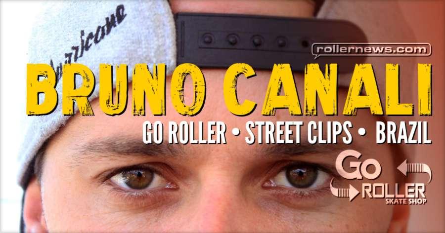 Bruno Canali (Brazil) - Go Roller Street Clips (2017)