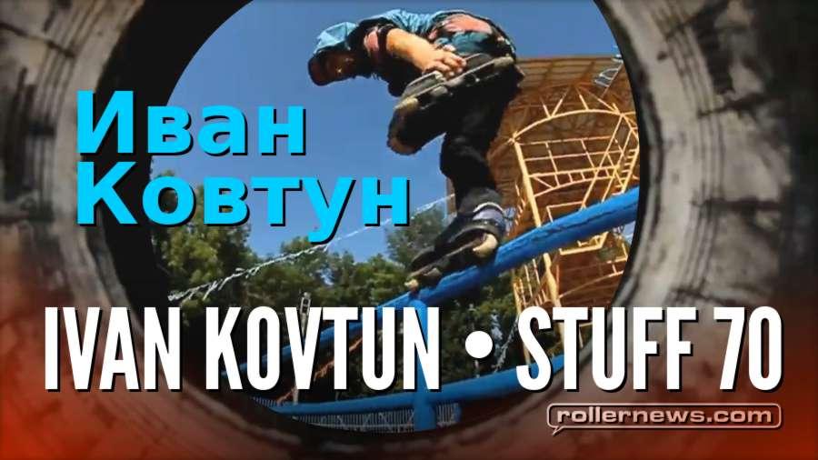 Ivan Kovtun - Stuff 70 (Russia, 2017)