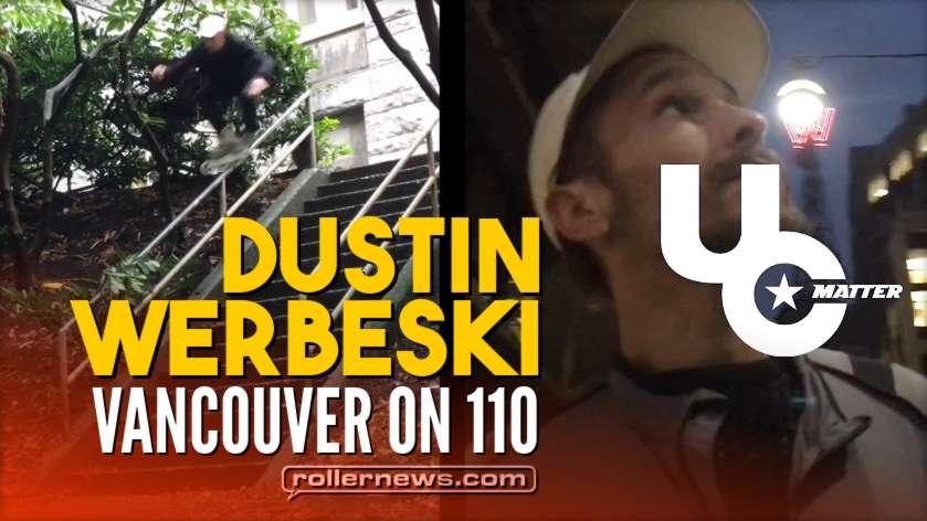 Undercover: Dustin Werbeski - Vancouver on 110 (Canada, 2017)
