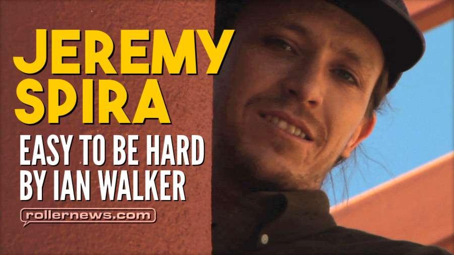 Jeremy Spira - Easy to Be Hard (2017) by Ian Walker