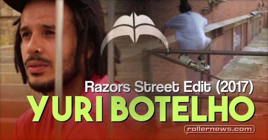Yuri Botelho - Razors Street Edit (2017)