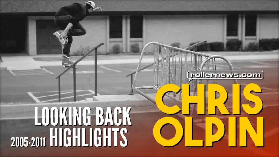 Chris Olpin: Looking Back - Highlights (2005-2011)