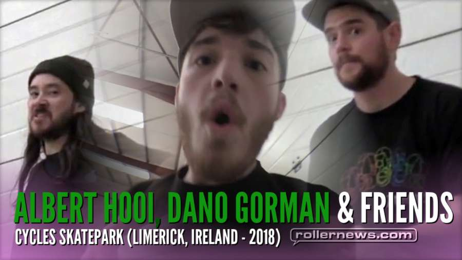 Albert Hooi, Dano Gorman & Friends - RAW, Cycles Skatepark (Limerick, Ireland - 2018)