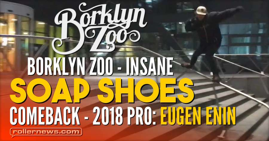 Insane Soap Shoes Comeback - 2018 Pro: Eugen Enin