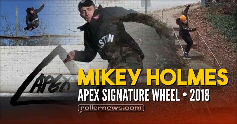 Mikey Holmes Apex Signature Wheel (2018) - Edit by Long Ton That