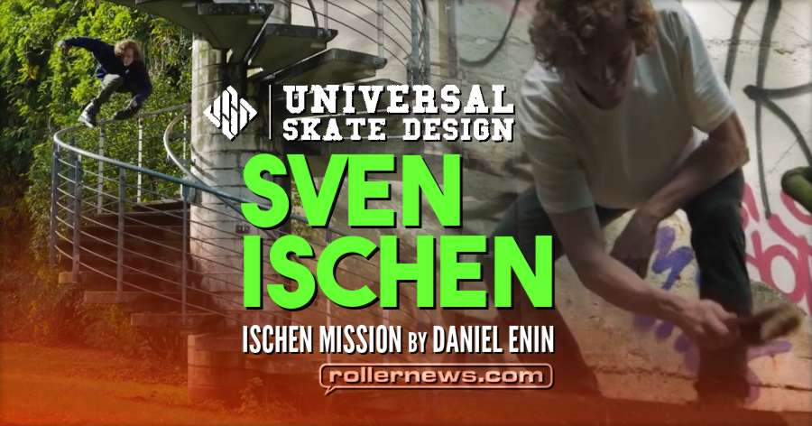 Sven Ischen - Ischen Mission (2018) - USD Skates Edit by Daniel Enin