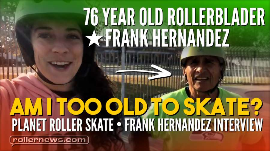 Am I Too Old to Skate? 76 Year Old Roller Blader Shreds Park - Frank Hernandez Interview (2018)