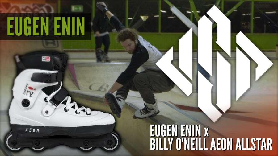 Eugen Enin x Billy O'Neill Aeon Allstar - USD Skates (2018)