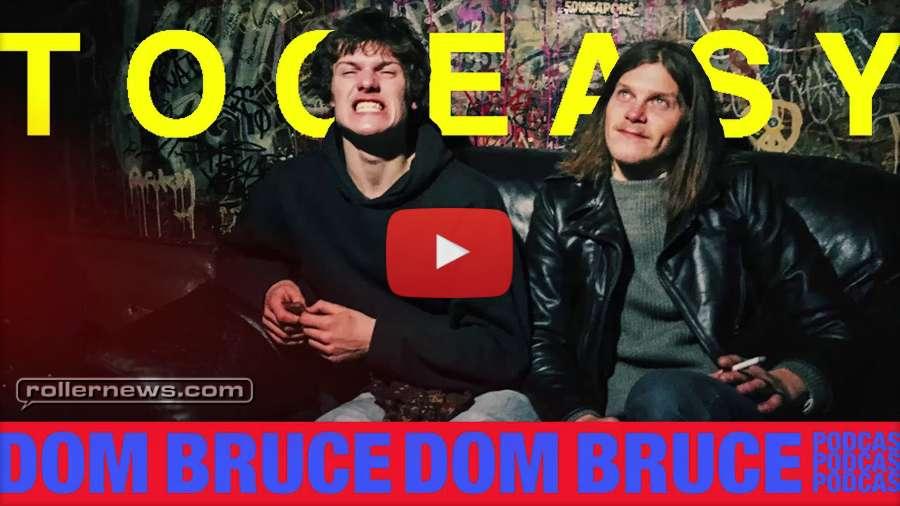 Dominic Bruce - Tooeasy Podcast (2018)