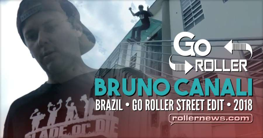 Bruno Canali (Brazil) - Go Roller, Street Session (2018)