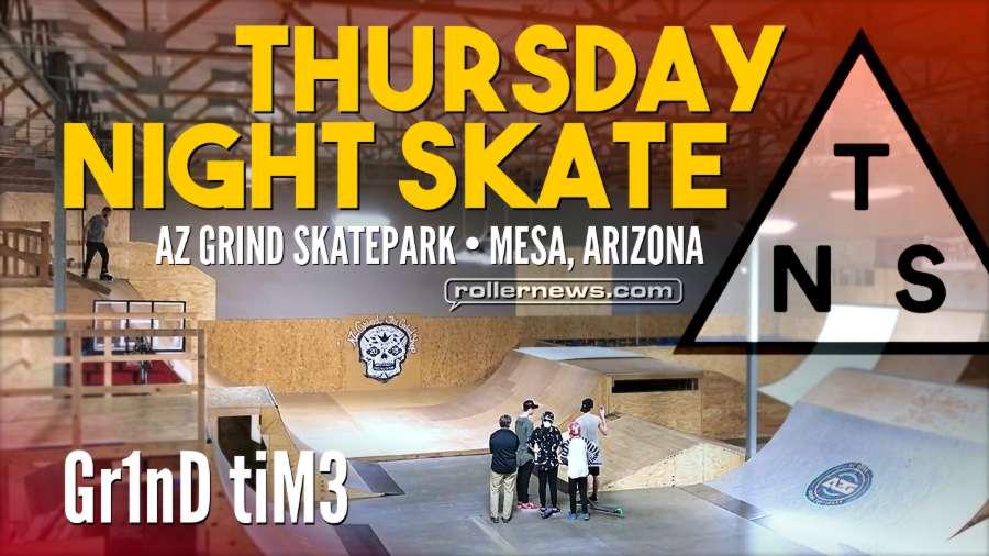 Thursday Night Skate (Mesa, AZ) - Grind Time (January 2018) by Ryan Buchanan