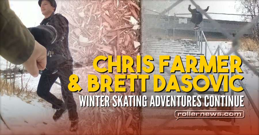 Clips of the day: Chris Farmer & Brett Dasovic - Winter Skating Adventures Continue (2018)