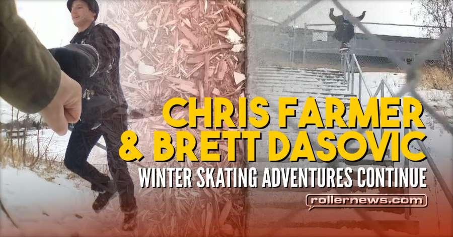 Clips of the day: Chris Farmer & Brett Dasovic - Winter Skating Adventures Continue (2018)