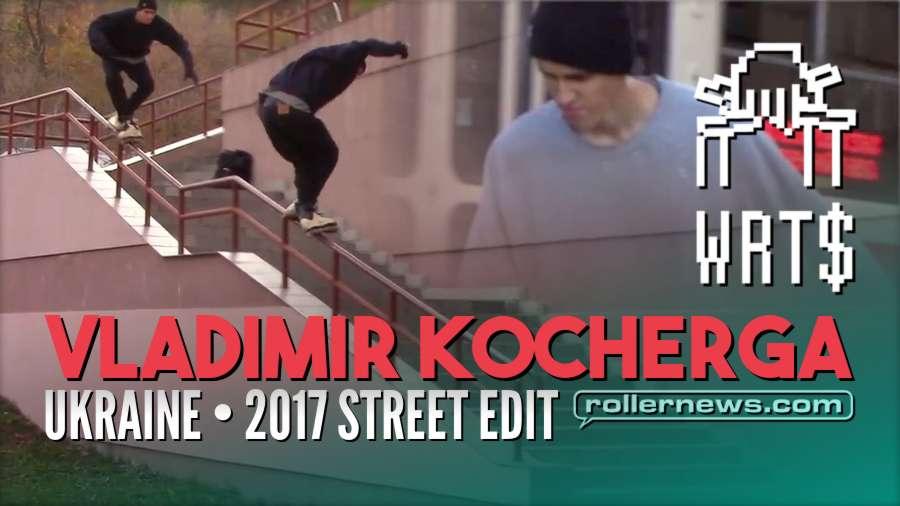 Vladimir Kocherga (Ukraine) - 2017 Street Edit