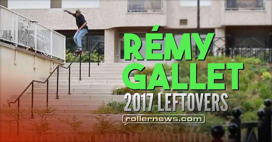 Rémy Gallet (France) - 2017 Leftovers