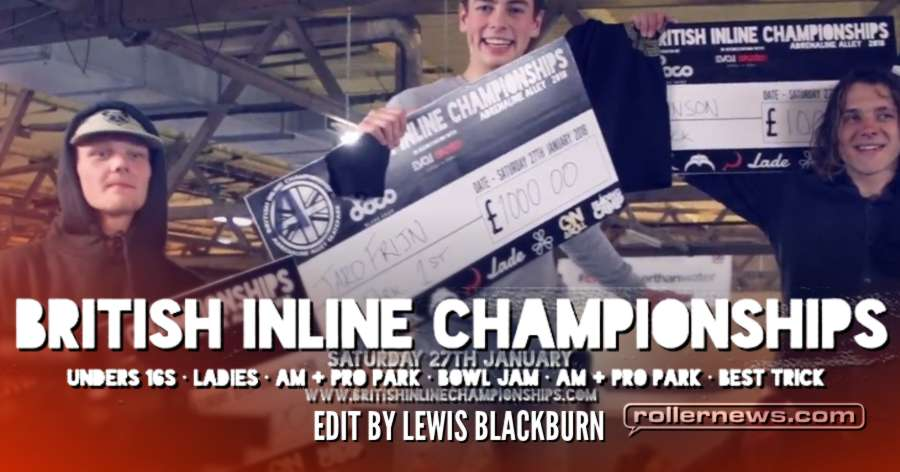 British Inline Championships 2018 - Edit by Lewis Blackburn