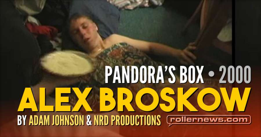 Alex Broskow - Pandora's Box (2000) by Adam Johnson & NRD Productions