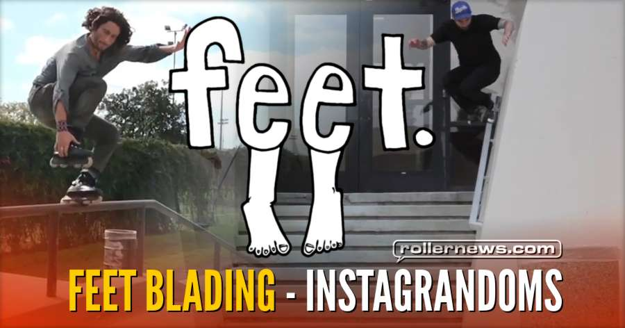 Feet Blading - Instagrandoms (2018)