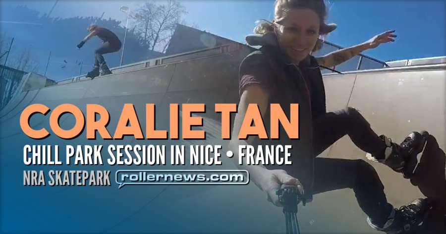 Coralie Tan - Chill Park Session in Nice (France) - NRA Skatepark