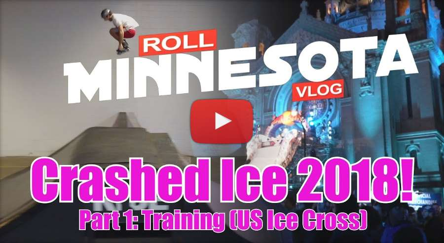 Red Bull Crashed Ice 2018 - Roll Minnesota Vlog