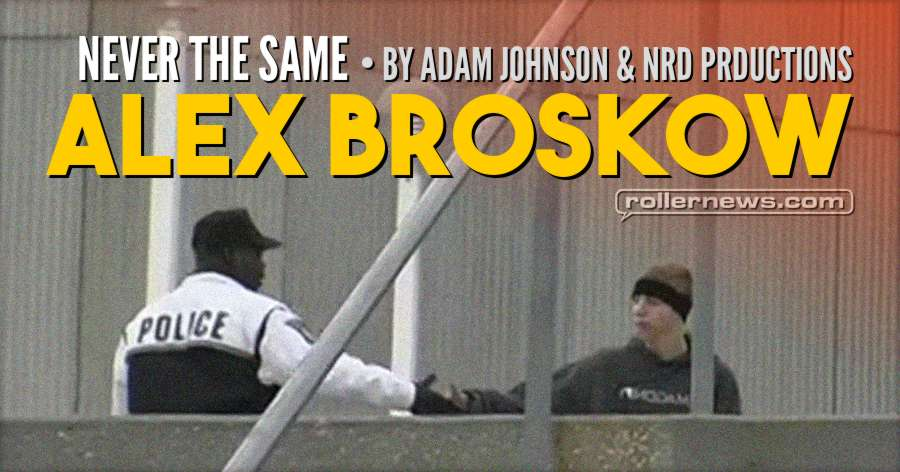 Alex Broskow - Never the Same (2001) by Adam Johnson & NRD Productions