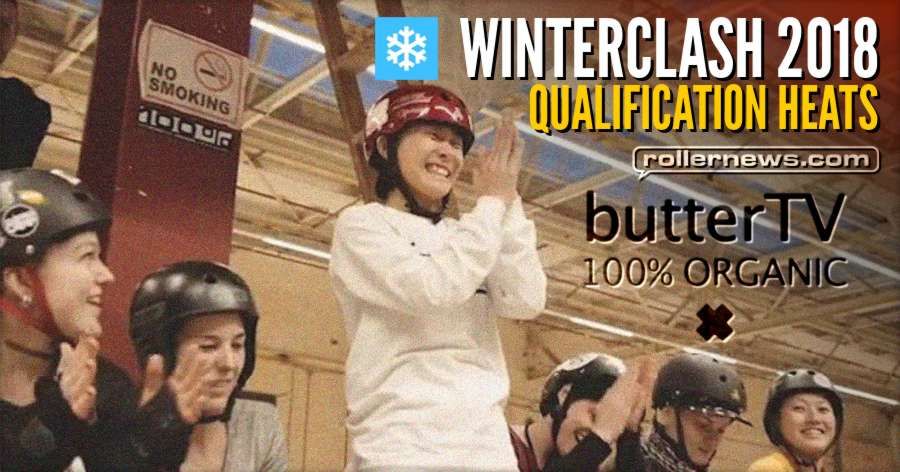 Winterclash 2018 - Qualification Heats, brief coverage by ButterTV