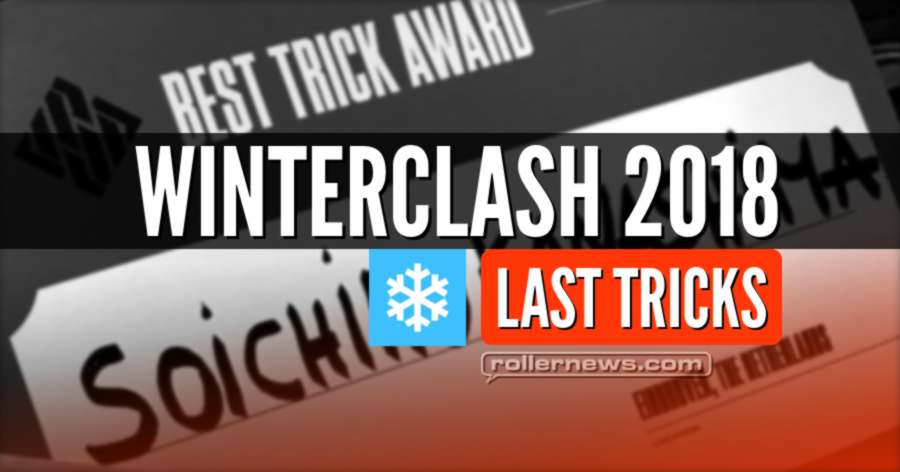 Winterclash 2018 Finals - Last Tricks (Pro, AM, Girls, Junior)
