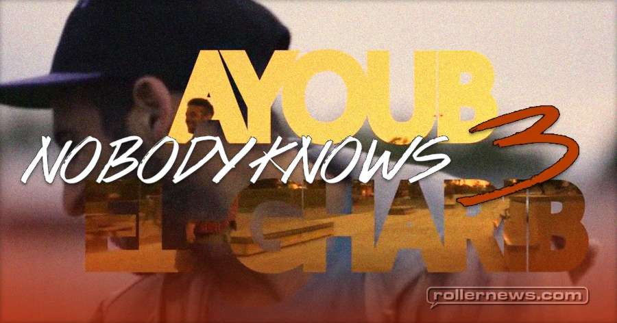 Ayoub El Gharib - Documentary - Nobody Knows 3