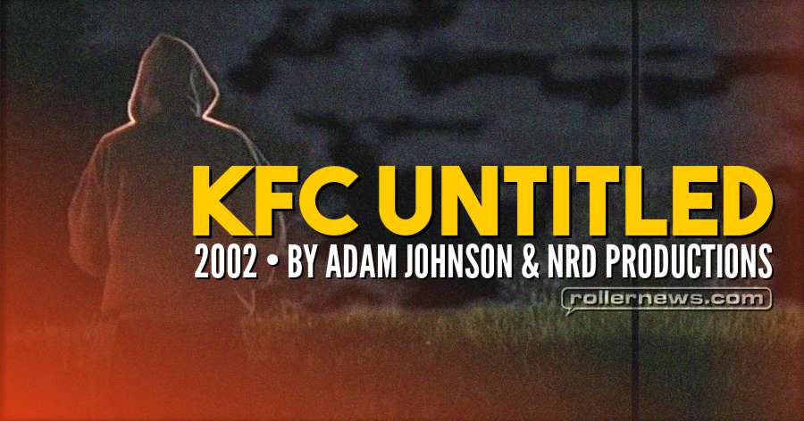KFC Untitled (2002) by Adam Johnson & NRD Productions - Brenton Wheeler & Montage One